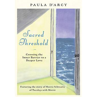 Sacred Threshold - Crossing the Inner Barrier to a Deeper Love by Paul