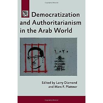 Démocratisation et autoritarisme dans le monde arabe par Larry Diamo