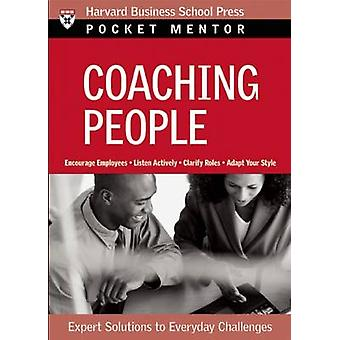 Coaching People - Expert Solutions to Everyday Challenges by Harvard B