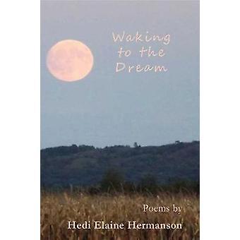 Waking to the Dream by Waking to the Dream - 9781622882137 Book