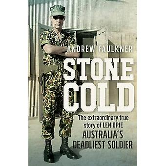 Stone Cold - The Extraordinary True Story of Len Opie - Australia's De