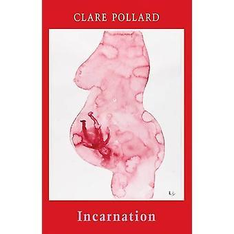 Incarnazione di Clare Pollard - 9781780373379 libro