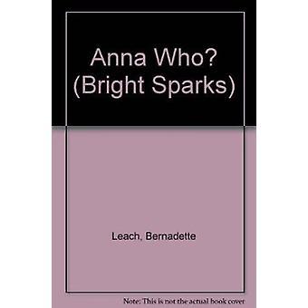 Anna wie? door Bernadette Leach - Angela Clarke - 9781855940925 boek