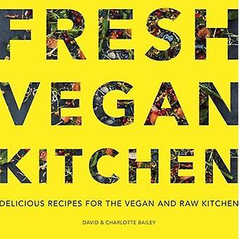 Cucina Vegan fresche - deliziose ricette per i vegani e crudo cucina