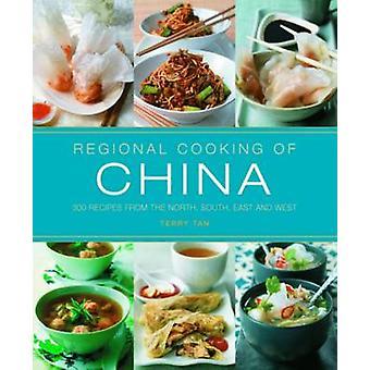 Regionale Küche von China - 300 Rezepte von der Nord - Süd - Ost