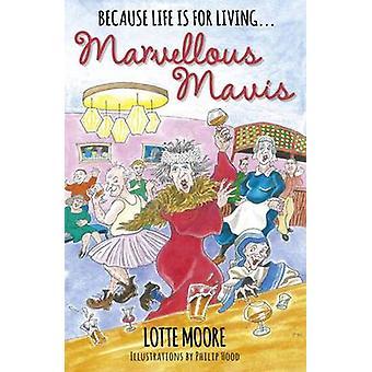 Marvellous Mavis by Lotte Moore - 9781911129943 Book