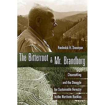 Bitterroot et M. Brandborg - coupe and the Struggle for Susta