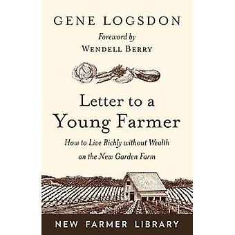Letter to a Young Farmer - How to Live Richly without Wealth on the Ne