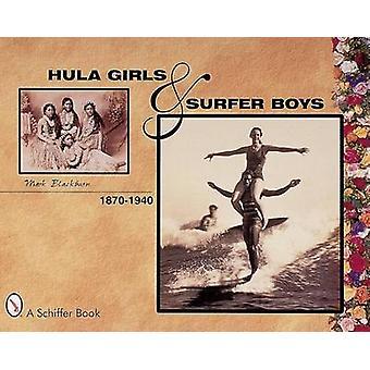 Hula meisjes en jongens van de Surfer 1870-1940 door Mark Blackburn - 978076431042