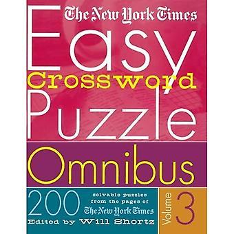 Die New York Times einfach Crossword Puzzle Omnibus, Band 3: 200 lösbare Rätsel aus den Seiten der New York Times