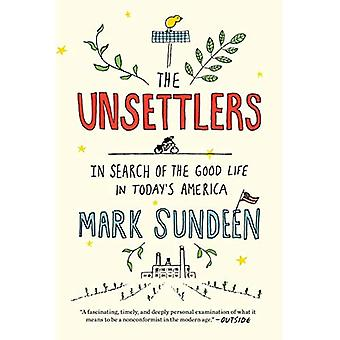 Les Unsettlers: À la recherche de la bonne vie dans l'Amérique d'aujourd'hui