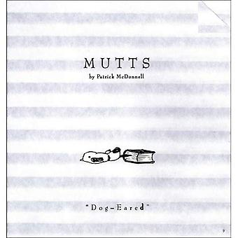 Dog-Eared: Mutts 9 (Mutts)