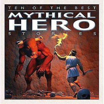 Tio av de bästa myterna: mytisk hjälte berättelser