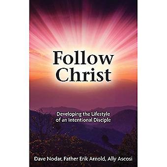 Följ Kristus: Utveckla praxis för en avsiktlig lärjunge