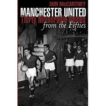 Manchester United trettio minnesvärda spel från femtiotalet