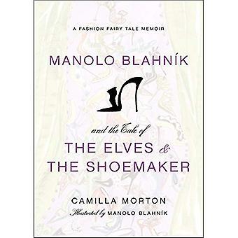 Manolo Blahnik's the Elves and the Shoemaker: A Fashion Fairytale