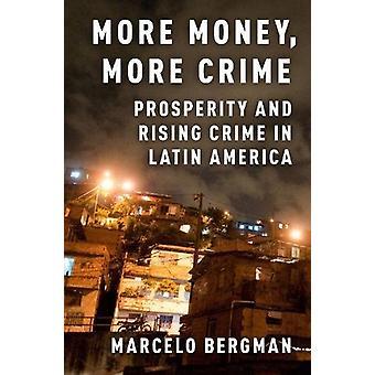 More Money - More Crime - Prosperity and Rising Crime in Latin America