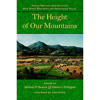 The Height of Our Mountains Nature Writing from Virginias Blue Ridge Mountains and Shenandoah Valley by Branch & Michael P.