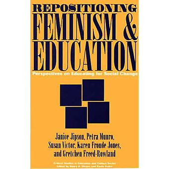Repositioning Feminism  Education Perspectives on Educating for Social Change by Jipson & Janice