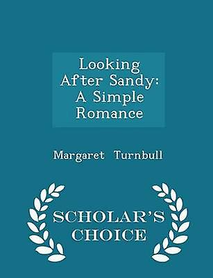 Looking After Sandy A Simple Romance  Scholars Choice Edition by Turnbull & Margaret