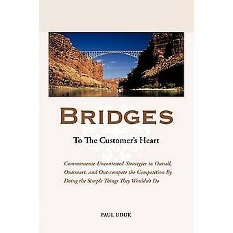お客様への架け橋 Uduk & ポールによって Th 単純なことを行うことによって、競争を売れにして、OutCompete をかくための常識無競争戦略