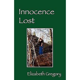 Innocence Lost by Gregory & Elizabeth