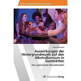 Auswirkungen der Hintergrundmusik auf den Alkoholkonsum in Gaststtten esittäjä Kallenbach Maria