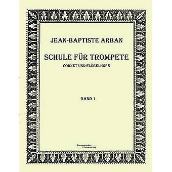 Arban Schule fr TrompeteTeil 1 by Arban & JeanBaptiste