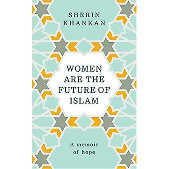 Women are the Future of Islam by Women are the Future of Islam - 9781