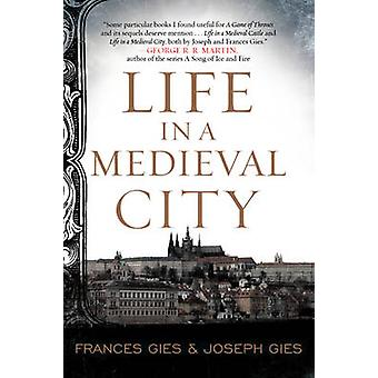 Life in a Medieval City by Frances Gies - Joseph Gies - 9780062415189