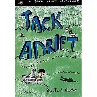 Jack Adrift - Fourth Grade Without a Clue by Jack Gantos - 97803744371