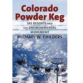 Colorado Powder Keg - Ski Resorts and the Environmental Movement by Mi