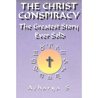 The Christ Conspiracy - The Greatest Story Ever Sold by Acharya S - 97
