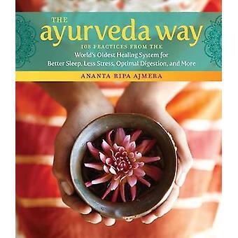Den Ayurveda Way-108 praxis från världens äldsta healing syste