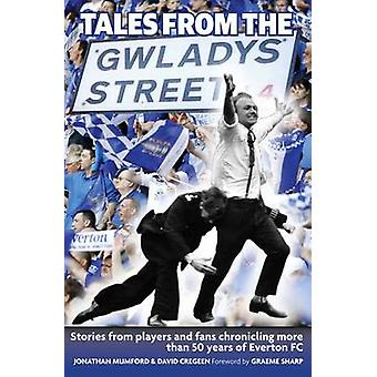 Tales from the Gwladys Street - Stories from Players and Fans Chronicl