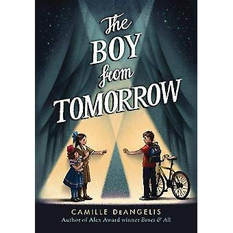 The Boy from Tomorrow by Camille Deangelis - 9781944995614 Book