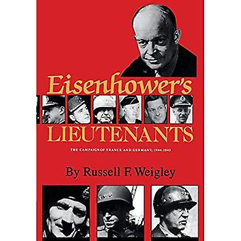 Eisenhower's Lieutenants: The Campaigns of France and Germany, 1944-1945: The Campaigns of France and Germany, 1944-45