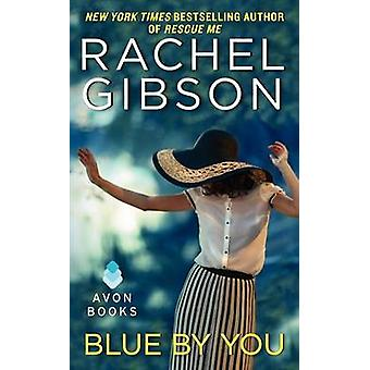 Blue by You by Rachel Gibson - 9780062247506 Book