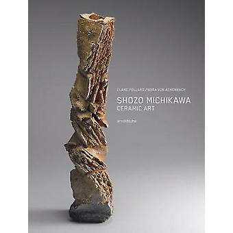 شوزو ميتشيكاوا-فن السيراميك من قبل كلير بولارد-كتاب 9783897905054