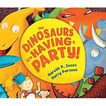 The Dinosaurs Are Having a Party! by Gareth P Jones - 9781467763134 B