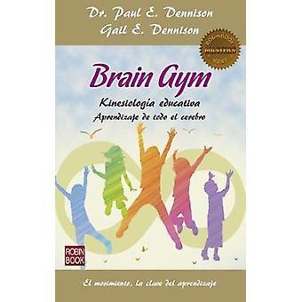 Brain Gym by Paul E Dennison - 9788499174075 Book