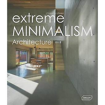 Extreme Minimalism  Architecture by Chris van Uffelen