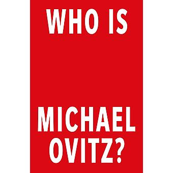 Who Is Michael Ovitz by Michael Ovitz