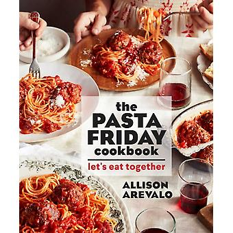 Pasta Friday Cookbook by Allison Arevalo