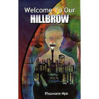 Bienvenue à notre Hillbrow par Phaswane Mpe - Elana Bregin - 978086980995