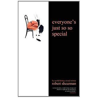 Tout le monde est tellement si spécial