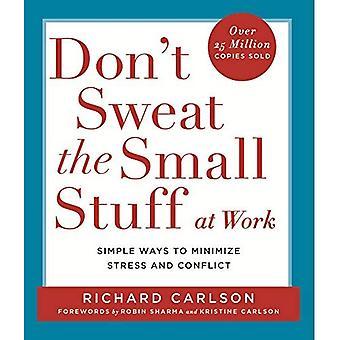 Doe zweet niet de kleine dingen op het werk