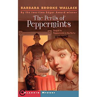 The Perils of Peppermints by Wallace & Barbara Brooks