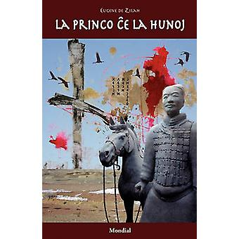 La Princo Che La Hunoj Originala Romano En Esperanto by Zilah & Eugene De