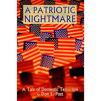 A Patriotic Nightmare by Post & Don E.